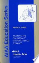 Modeling and Simulation of Aerospace Vehicle Dynamics
