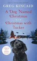 A Dog Named Christmas and Christmas with Tucker