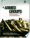 Armed groups  Studies in National Security  Counterterrorism  and Counterinsurgency Book