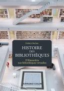Pdf Histoire des bibliothèques - 2e éd. Telecharger