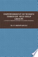 EMPOWERMENT OF WOMEN THROUGH SELF-HELP GROUPS