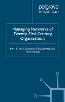 Managing Networks of Twenty First Century Organisations