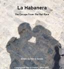 La Habanera The Escape From The Rat Race
