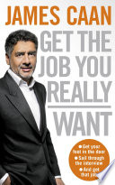 Get The Job You Really Want Book