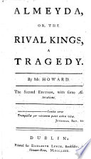 Almeyda Or The Rival Kings A Tragedy In Five Acts And In Verse The Second Edition With Some Alterations
