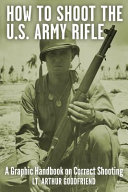 How to Shoot the U. S. Army Rifle