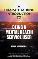 A Straight Talking Introduction to Being a Mental Health Service User