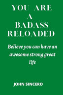 YOU are a Badass Reloaded Book