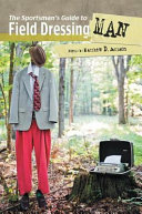 The Sportsman s Guide to Field Dressing Man