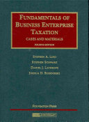 Fundamentals of business enterprise taxation: cases and materials
