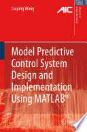 Model Predictive Control System Design and Implementation Using MATLAB   Book