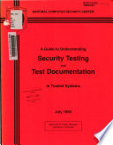 A Guide to Understanding Security Testing and Test Documentation in Trusted Systems Book