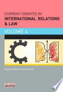 Current Debates in International Relations & Law