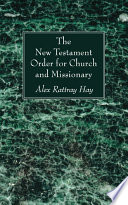 The New Testament Order for Church and Missionary