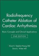 Radiofrequency Catheter Ablation of Cardiac Arrhythmias