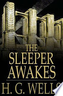 Read Online The Sleeper Awakes For Free
