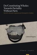 De/Constituting Wholes: Towards Partiality Without Parts