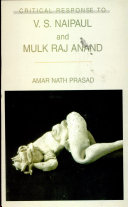 Critical Response to V. S. Naipaul and Mulk Raj Anand