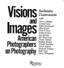 Visions and Images  American Photographers on Photography Book PDF