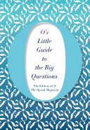 O s Little Guide to the Big Questions