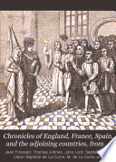 Chronicles of England, France, Spain, and the Adjoining Countries