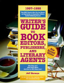 Writer S Guide To Book Editors Publishers And Literary Agents 1997 1998
