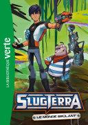 Slugterra 07 - Le Monde Brulant ebook