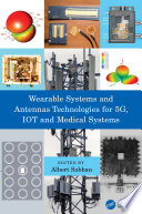 Wearable Systems and Antennas Technologies for 5G  IOT and Medical Systems Book