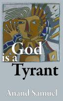 God is a Tyrant