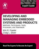 Developing and Managing Embedded Systems and Products  Methods  Techniques  Tools  Processes  and Teamwork