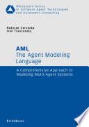 The Agent Modeling Language - AML