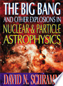 The Big Bang and Other Explosions in Nuclear and Particle Astrophysics Book