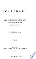 Scarsdale; or, Life on the Lancashire and Yorkshire border [by sir J.P. Kay-Shuttleworth].