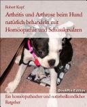 Arthritis und Arthrose beim Hund Gelenkbeschwerden behandeln mit Homöopathie, Schüsslersalzen und Naturheilkunde