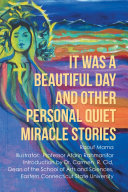 It Was a Beautiful Day and Other Personal Quiet Miracle Stories