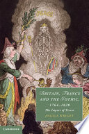 Britain, France and the Gothic, 1764–1820