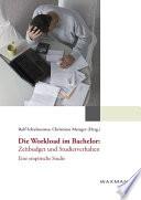 Die Workload im Bachelor: Zeitbudget und Studierverhalten.