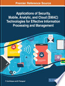 Applications of Security  Mobile  Analytic  and Cloud  SMAC  Technologies for Effective Information Processing and Management