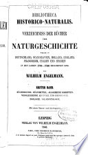 Verzeichniss der Bücher über Naturgeschichte, welche in Deutschland, Scandinavien, Holland, England, Frankreich, Italien und Spanien in de Jahren 1700-1846 erschienen sind