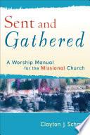 Sent And Gathered Engaging Worship