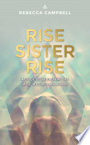"""Rise Sister Rise: A Guide to Unleashing the Wise, Wild Woman Within"" by Rebecca Campbell"