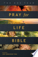 The One Year Pray for Life Bible NLT (Softcover): A Daily Call to Prayer Defending the Dignity of Life