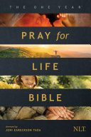 The One Year Pray for Life Bible NLT  Softcover   A Daily Call to Prayer Defending the Dignity of Life