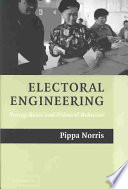 """Electoral Engineering: Voting Rules and Political Behavior"" by Pippa Norris, McGuire Lecturer in Comparative Politics Pippa Norris, Cambridge University Press"