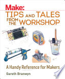 Make  Tips and Tales from the Workshop