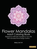 Flower Mandalas Adult Coloring Book Volume 3