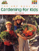 The ABC Book of Gardening for Kids