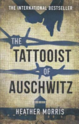 Book cover of 'The Tattooist of Auschwitz' by Heather Morris