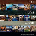 Eat Live Work