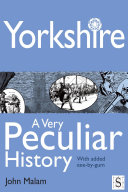 Yorkshire  A Very Peculiar History